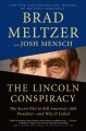 The Lincoln conspiracy : the secret plot to kill America's 16th president--and why it failed