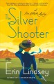 The silver shooter : a Rose Gallagher mystery
