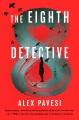 The eighth detective : a novel