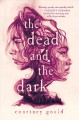 The Dead and the Dark