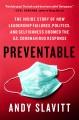 Preventable : the inside story of how leadership failures, politics, and selfishness doomed the U.S. Coronavirus response