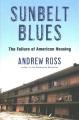 Sunbelt blues : the failure of American housing