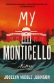 My Monticello : fiction