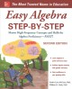 Easy algebra step-by-step : master high-frequency concepts and skills for algebra proficiency, fast!