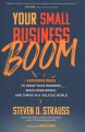 Your Small Business Boom: Explosive Ideas to Grow Your Business, Make More Money, and Thrive in a Volatile World