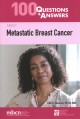 100 Questions & Answers About Metastatic Breast Cancer