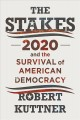 The stakes : 2020 and the survival of American democracy