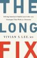 The long fix : solving America