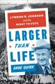 Larger Than Life: Lyndon B. Johnson and the Right to Vote