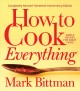 How to cook everything : simple recipes for great food