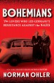 The Bohemians : the lovers who led Germany's resistance against the Nazis