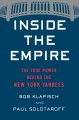 Inside the empire : the true power behind the New York Yankees