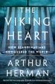 The Viking heart : how Scandinavians conquered the world