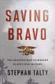 Saving Bravo : the greatest rescue mission in Navy SEAL history