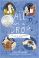 All in a drop : how Antony van Leeuwenhoek discovered an invisible world
