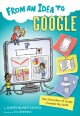 From an idea to Google : how innovation at Google changed the world