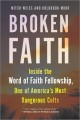 Broken faith : inside the Word of Faith Fellowship, one of America's most dangerous cults