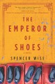 The emperor of shoes : a novel