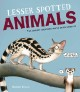 Lesser spotted animals : the coolest creatures you've never heard of