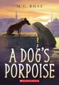 A dog's porpoise