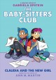 The Baby-sitters Club. 9, Claudia and the new girl a graphic novel