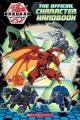 Bakugan battle planet : the official character handbook.