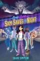 Sam saves the night