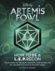 Disney Artemis Fowl : how to be a L.E.P.recon : your guide to the gear, gadgets, and goings-on of the world