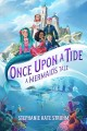Once upon a tide : a mermaid
