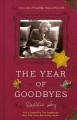 The year of goodbyes : a true story of friendship, family, and farewells