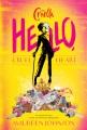 Hello, cruel heart : an original tale