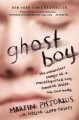 Ghost boy : the miraculous escape of a misdiagnosed boy trapped inside his own body
