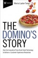 The Domino's story : how the innovative pizza giant used technology to deliver a customer experience revolution