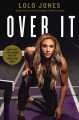 Over it : how to face life's hurdles with grit, hustle, and grace