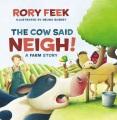 The cow said neigh! : a farm story