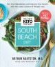 The new keto-friendly South Beach diet : boost your metabolism and improve your health with the latest science of weight loss