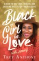 Black girl in love (with herself) : a guide to self-love, healing, and creating the life you truly deserve