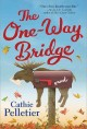 The one-way bridge : a novel