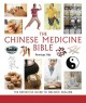 Chinese medicine bible : the definitive guide to holistic healing