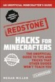 Redstone : hacks for Minecrafters : the unofficial guide to tips and tricks that other guides won't teach you