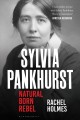 Sylvia Pankhurst : natural born rebel