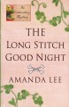 The long stitch good night : an embroidery mystery