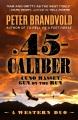.45 caliber : a western duo