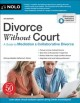 Divorce without court : a guide to mediation & collaborative divorce