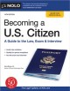 Becoming a U.S. Citizen : A Guide to the Law, Exam & Interview