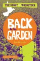 Back to the garden : the story of Woodstock