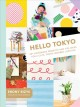 Hello Tokyo : 30+ handmade projects and fun ideas for a cute, Tokyo-inspired lifestyle