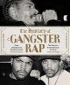 The history of gangster rap : from Schoolly D to Kendrick Lamar : the rise of a great American art form
