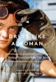 Dress like a woman : working women and what they wore