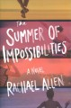 The summer of impossibilities : a novel
